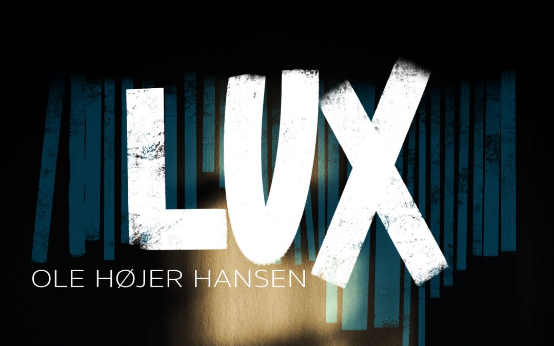"""New album """"LUX"""" from Ole Højer Hansen out January 10th. 2020"""